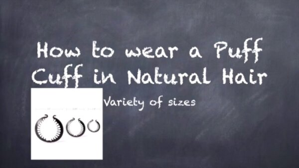 How to Wear the Puff Cuff on Thick or Fine Natural Hair